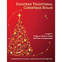 Eighteen Traditional Christmas Solos Violin or Flute or Oboe and Piano