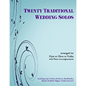 20 Traditional Wedding Solos Violin or Flute or Oboe and Piano