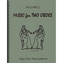 Music for TWO Oboes Volume 2 - Music from Three Centuries