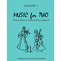 Music for Two Volume 1 Flute or Oboe or Violin AND Cello or Bassoon