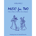 Music for Two Wedding Vol 2 Flute or Oboe or Violin AND Cello or Bassoon