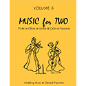 Music for Two Wedding Vol 6 Flute or Oboe or Violin AND Cello or Bassoon