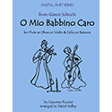 Music for Two - O Mio Babbino Caro - Flute or Oboe or Violin & Cello or Bassoon