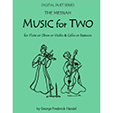 Music for Two - The Messiah - Flute or Oboe or Violin & Cello or Bassoon