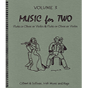 Music for Two Vol 3 Gilbert & Sullivan, Irish Music oboes