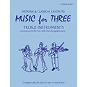 Music for Three Treble Instruments - Collection No. 1: Wedding & Classical Favorites