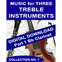 Music for Three Treble Instruments - Collection No. 1: Wedding & Classical Favorites - Part 1 - Clarinet in Bb - Digital Download